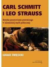 Carl Schmitt i Leo Strauss. Krytyka pozytywizmu prawniczego w niemieckiej myśli politycznej (Ebook)(PDF)