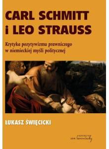 Carl Schmitt i Leo Strauss ·  Krytyka pozytywizmu prawniczego w niemieckiej myśli politycznej