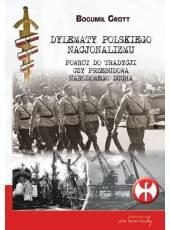 Dylematy polskiego nacjonalizmu. Powrót do tradycji czy przebudowa narodowego ducha (Ebook)(PDF)