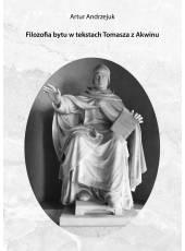 Filozofia bytu w tekstach Tomasza z Akwinu