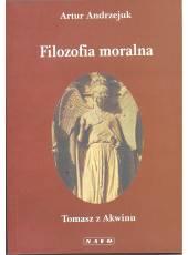 Filozofia moralna w tekstach Tomasza z Akwinu