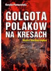 Golgota Polaków na Kresach. Realia i literatura piękna (Ebook)(PDF)