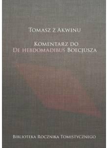 Komplet dwóch tomów Biblioteki Rocznika Tomistycznego: De esse... oraz Komentarz do De Hebdomadibus