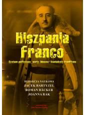 Hiszpania Franco. System polityczny, nurty ideowe i konteksty frankizmu (E-book)(PDF)