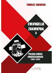 Ewangelia zbawienia ·  Polska lewica chrześcijańska (1832-1914), t. 3 (E-book)(PDF)