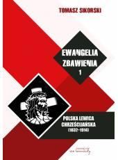 Ewangelia zbawienia. Polska lewica chrześcijańska (1832-1914), t.1