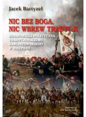 Nic bez Boga, nic wbrew Tradycji (E-book) (PDF)