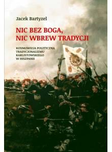 Nic bez Boga, nic wbrew Tradycji (E-book)
