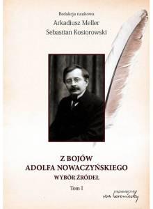 Z bojów Adolfa Nowaczyńskiego. Wybór źródeł, t. 1 (Ebook)(PDF)