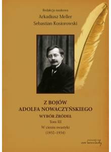Z bojów Adolfa Nowaczyńskiego. Wybór źródeł, t. 3. W cieniu swastyki (1932-1934)