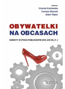 Obywatelki na obcasach ·  Kobiety w życiu publicznym (XIX-XXI w.) (tom 1)
