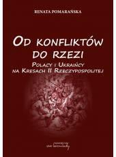 Od konfliktów do rzezi. Polacy i Ukraińcy na Kresach II Rzeczypospolitej (Ebook)(PDF)