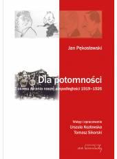Jan Pękosławski. Dla potomności. ; Z okresu zarania naszej niepodległości 1919 - 1926 (E-book) (PDF)
