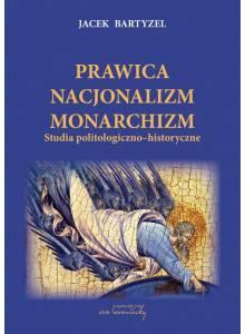Prawica - Nacjonalizm - Monarchizm, Wyd. II - poprawione i uzupełnione