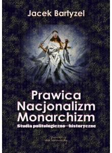 Prawica - Nacjonalizm - Monarchizm · Studia politologiczno-historyczne