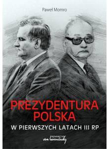 Prezydentura polska w pierwszych latach III RP (E-book)(PDF)
