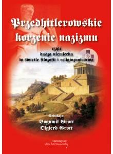Przedhitlerowskie korzenie nazizmu, czyli dusza niemiecka w świetle filozofii i religioznawstwa