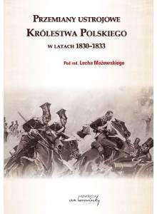 Przemiany ustrojowe w Królestwie Polskim w latach 1830-1833 (Ebook)(PDF)
