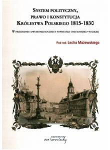 System polityczny, prawo i konstytucja Królestwa Polskiego 1815-1830 ·  W przededniu dwusetnej rocznicy unii rosyjsko-polskiej (Ebook)(PDF)
