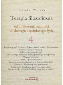 Terapia filozoficzna - od umiłowania mądrości do dobrego i spełnionego życia, t. 4