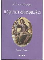 Uczucia i sprawności. Związek uczuć i sprawności w Summa Theologiae św. Tomasza z Akwinu