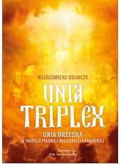 Komplet dwóch książek: Unia triplex oraz Unii i Polski ozdoba i chwała