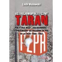 Ustrojowopolityczny taran.;Polityka NSZZ Solidarność a przemiany ustrojowe w PRL w latach 1980 - 1982