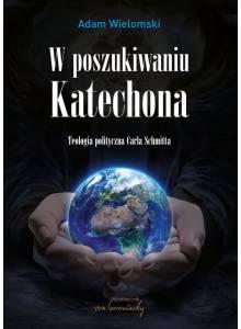 W poszukiwaniu Katechona. · Teologia polityczna Carla Schmitta