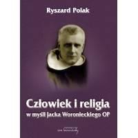 Komplet dwóch książek: Człowiek i moralność w myśli Jacka Woronieckiego OP i Człowiek i religia w myśli Jacka Woronieckiego OP