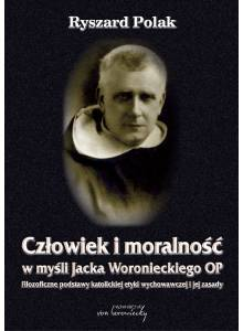 Człowiek i moralność w myśli Jacka Woronieckiego OP. ·  Filozoficzne podstawy katolickiej etyki wychowawczej i jej zasady