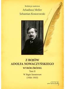 Z bojów Adolfa Nowaczyńskiego ·  Wybór źródeł (Tom II). W Regio Sanatorum (1926-1933)