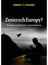 Zmierzch Europy?;Perspektywy przyszłości a chrześcijaństwo