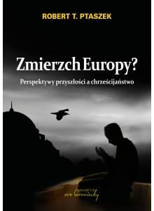 Zmierzch Europy? · Perspektywy przyszłości a chrześcijaństwo