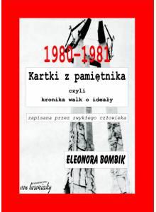 1980–1981 Kartki z pamiętnika ·  czyli kronika walk o ideały zapisana przez zwykłego człowieka