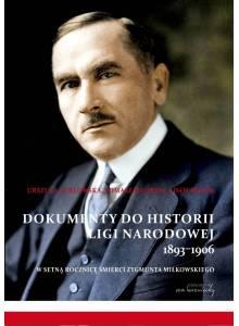 Dokumenty do historii Ligi Narodowej 1893-1906 ·  W setną rocznicę śmierci Zygmunta Miłkowskiego