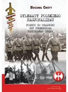 Dylematy polskiego nacjonalizmu ·  Powrót do tradycji czy przebudowa narodowego ducha