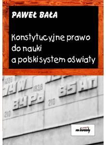 Konstytucyjne prawo do nauki a polski system oświaty