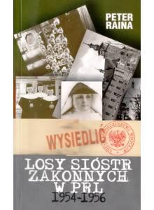 Losy sióstr zakonnych w PRL ·  wysiedlenie, obozy, uwolnienie 1954-1956