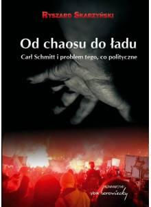 Od chaosu do ładu ·  Carl Schmitt i problem tego, co polityczne