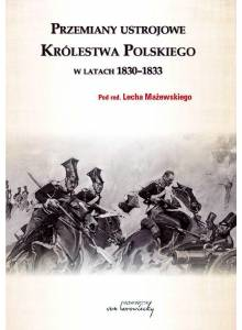 Przemiany ustrojowe w Królestwie Polskim w latach 1830-1833