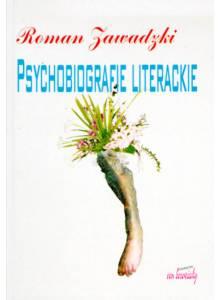 Psychobiografie literackie ·  u źródeł twórczości