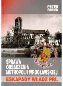 Sprawa obsadzenia Metropolii Wrocławskiej ·  Eskapady władz PRL