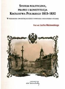 System Polityczny, prawo i konstytucja Królestwa Polskiego 1815-1830 ·  W przededniu dwusetnej rocznicy unii rosyjsko-polskiej