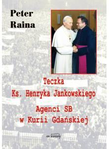 Teczka ks. Henryka Jankowskiego ·  Agenci SB w Kurii Gdańskiej