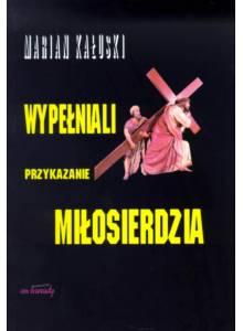 Wypełniali przykazanie miłosierdzia ·  polski Kościół i polscy katolicy wobec holocaustu