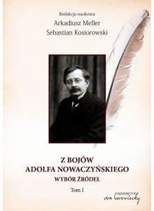 Z bojów Adolfa Nowaczyńskiego ·  Wybór źródeł (Tom I)