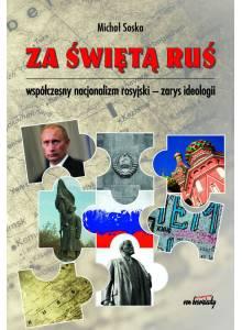 Za świętą Ruś ·  Współczesny nacjonalizm rosyjski — zarys ideologii