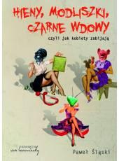 Hieny, Modliszki, Czarne Wdowy, czyli jak kobiety zabijają (E-book) (PDF)
