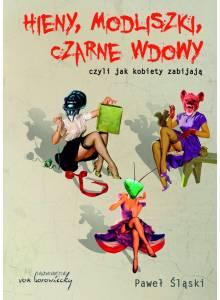 Hieny, Modliszki, Czarne Wdowy, czyli jak kobiety zabijają (E-book)